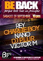 Be Back en Barrabar con Djs Rey, Charlieboy, Nano y más
