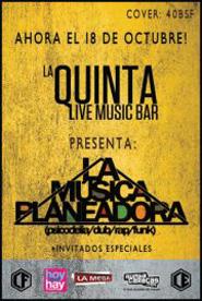 La música Planeadora (Psicodelia/Dub/Rap/Funk) en La Quinta Bar