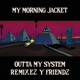 My-Morning-Jacket-Outta-My-System-Remixes-608x608
