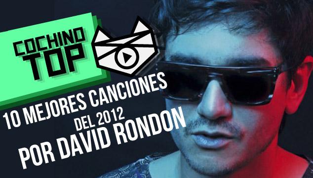 imagen Cochino TOP: 10 Mejores Canciones del 2012 según David Rondón