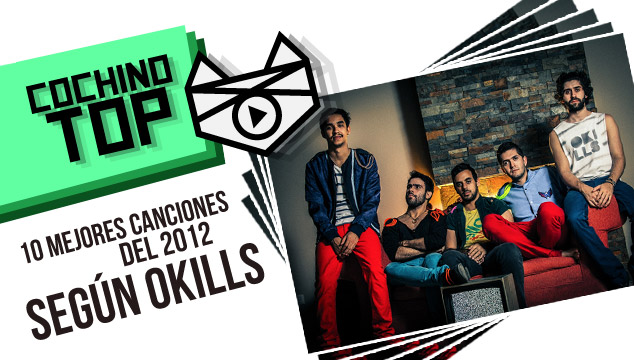 imagen Cochino TOP: Las 10 mejores canciones del 2012 según Okills
