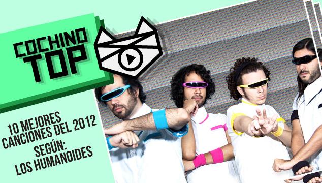 imagen COCHINO TOP: Las 10 mejores canciones del 2012 según Los Humanoides
