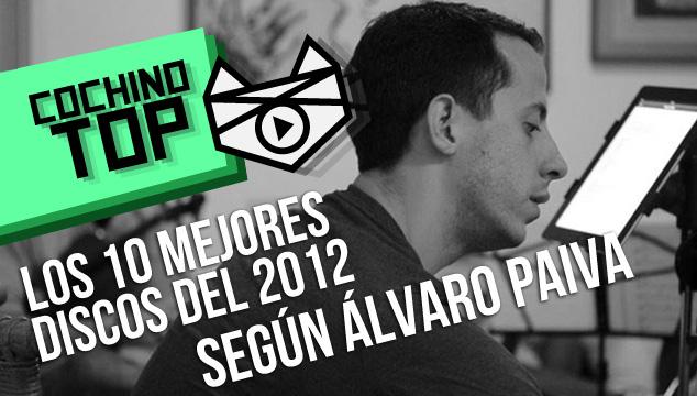 imagen COCHINO TOP: Los 10 mejores discos del 2012 según Álvaro Paiva