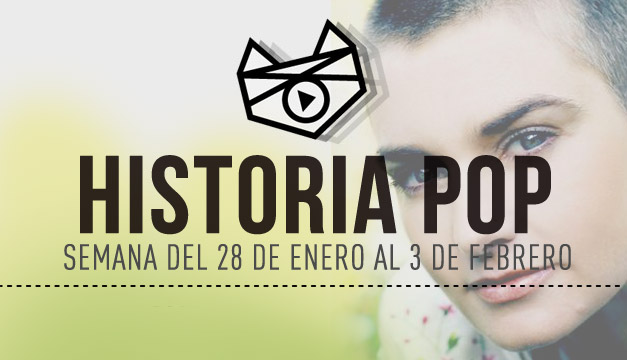 imagen Historia Pop (Semana del 28 de Enero al 3 de Febrero)