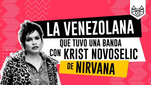 imagen La venezolana que tuvo una banda con el bajista de Nirvana