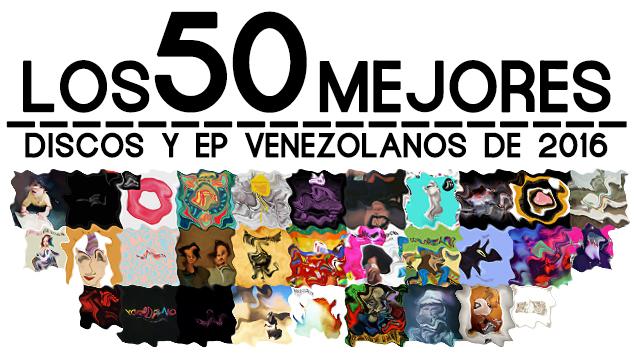 imagen Los 50 mejores discos venezolanos de 2016