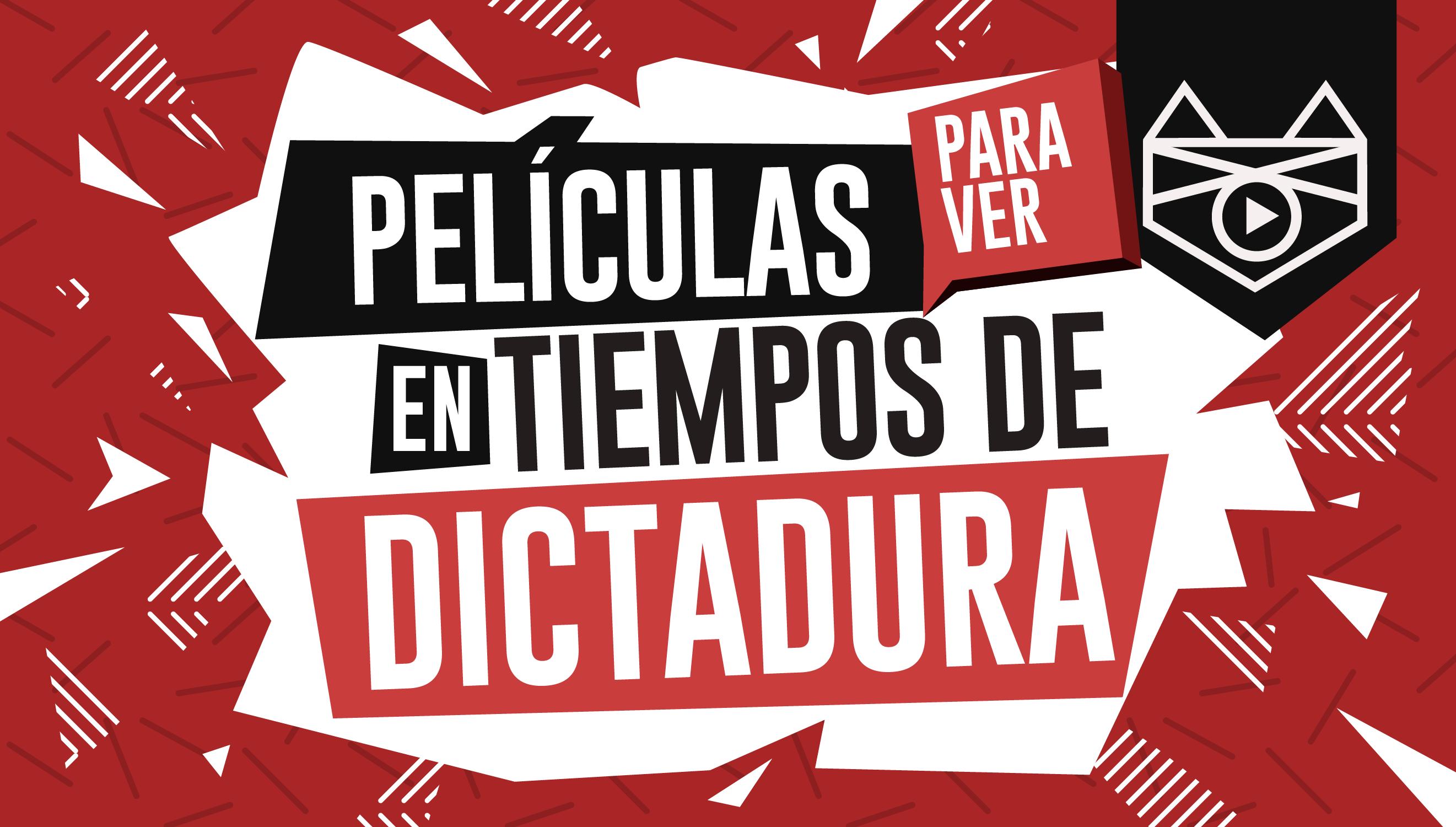imagen 24 películas para ver en tiempos de dictadura