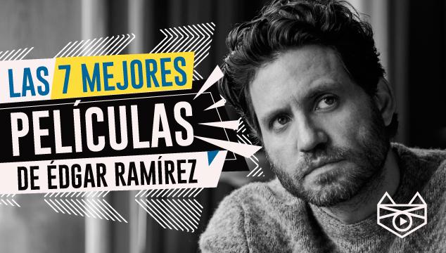 imagen Las 7 mejores películas de Édgar Ramírez
