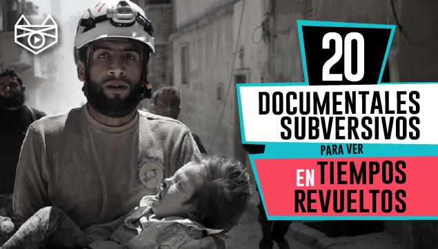 imagen 20 documentales subversivos para ver en tiempos revueltos