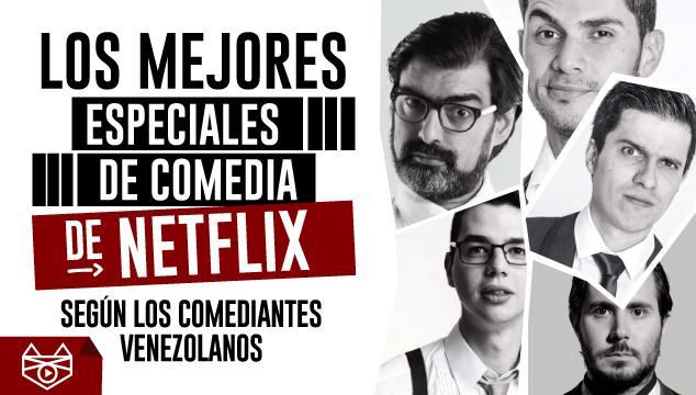 imagen Los mejores especiales de comedia de Netflix, según los comediantes venezolanos