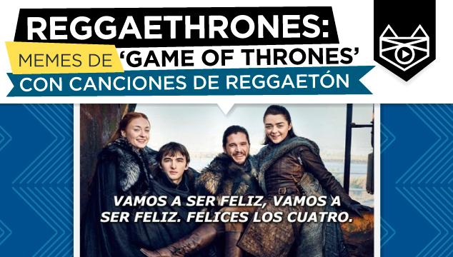imagen Reggaethrones: Memes de 'Game of Thrones' con canciones de reggaetón