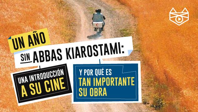 imagen Un año sin Abbas Kiarostami: Una introducción a su cine y por qué es tan importante su obra