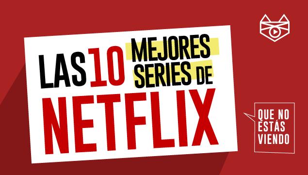 imagen Las 10 mejores series de Netflix que no estás viendo